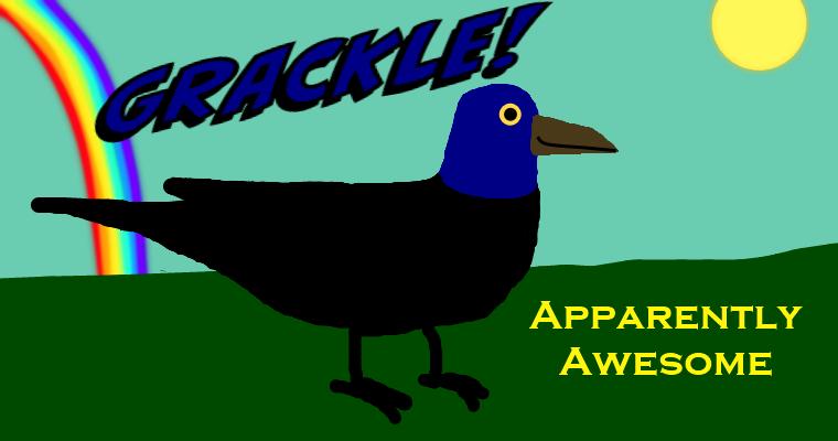 Grackle!